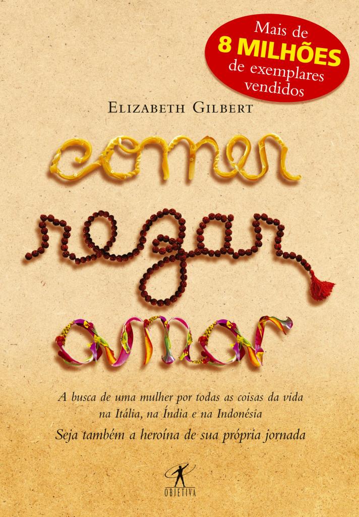 livro–comer–rezar–amar - 5 livros essenciais para inspirar mulheres a desbravarem o mundo